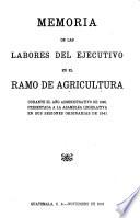 Memoria de las Labores del Poder Ejecutivo en el Ramo de Agricultura