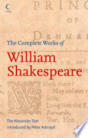 The Complete Works of William Shakespeare  The Alexander Text  Collins Classics