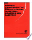 Physical vulnerability of electric systems to natural disasters and sabotage.
