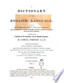 A Dictionary of the English Language; in which the Words are Deduced from Their Originals; and Illustrated in Their Different Significations ... Together with a History of the Language, and an English Grammar. By Samuel Johnson ... Whith Numerous Corrections, and with the Addition of Several Thousand Words ... by the Rev. H.J. Todd ... In Four Volumes. Vol. 1. [-4.]