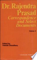Dr. Rajendra Prasad : Correspondence and Select Documents, Vol. 3
