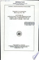 Letters of Application and Recommendation During the Administration of John Quincy Adams