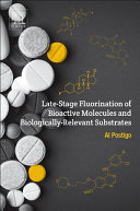 Late-Stage Fluorination of Bioactive Molecules and Biologically-Relevant Substrates