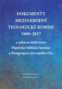 Dokumenty Mezinárodní teologické komise 1969-2017 a některé další texty Papežské biblické komise a Kongregace pro nauku víry