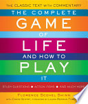 """""""The Complete Game of Life and How to Play It: The Classic Text with Commentary, Study Questions, Action Items, and Much More"""" by Florence Scovel Shinn, Chris Gentry, Laura Berman Fortgang"""