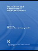 Soviet State and Society Under Nikita Khrushchev