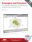 Principles and Practice  An Integrated Approach to Engineering Graphics and AutoCAD 2013