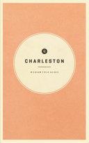 Wildsam Field Guides: Charleston
