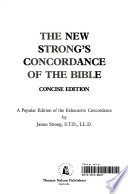 The New Strong's Concordance of the Bible