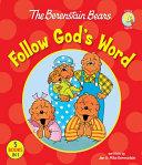 The Berenstain Bears Follow God's Word