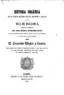 Historia orgánica de las fuerzas militares que han defendido y occupado á la isla de Mallorca desde su conquista en 1229 hasta nuestras dias, etc