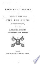 Encyclical Letter     to all the Patriarchs  Primates  Archbishops and Bishops   9 Nov  1846   Lat    Eng Book