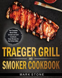 Traeger Smoker and Grill Cookbook
