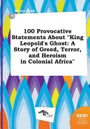 100 Provocative Statements about King Leopold s Ghost Book