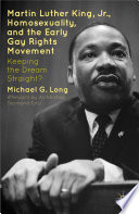Martin Luther King Jr   Homosexuality  and the Early Gay Rights Movement Book PDF