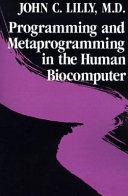 Programming and Metaprogramming in the Human Biocomputer