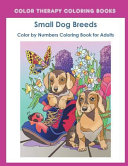 Color by Numbers Adult Coloring Book of Small Breed Dogs Book