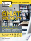 Cracking the GMAT Premium Edition with 6 Computer Adaptive Practice Tests  2018