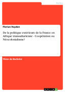 De la politique extérieure de la France en Afrique transsaharienne - Coopération ou Néocolonialisme?