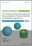 The Design  Synthetic Strategies and Biocompatibility of Polymer Scaffolds for Biomedical Application