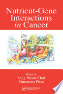 Nutrient-Gene Interactions in Cancer