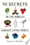 50 Secrets of the World's Longest Living People