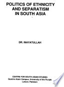 Politics of Ethnicity and Separatism in South Asia
