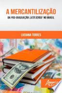 A Mercantilização da Pós-Graduação Lato Sensu no Brasil