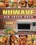 The Essential NuWave Air Fryer Oven Cookbook