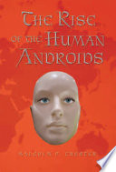 The Rise of the Human Androids