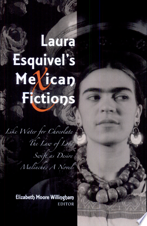 Download Laura Esquivel's Mexican Fictions Free Books - Dlebooks.net
