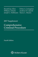 Comprehensive Criminal Procedure: Fourth Edition, 2017 Case Supplement