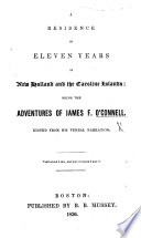 A Residence of eleven years in New Holland and the Caroline Islands  being the adventures of J  F  O Connell  Edited from his verbal narration  by H  H  W    Book