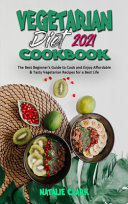 Vegetarian Diet Cookbook 2021