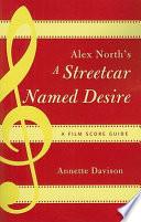 Alex North s A Streetcar Named Desire