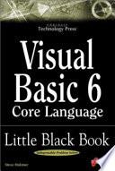 Visual Basic 6 Core Language Little Black Book