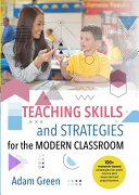 Teaching Skills and Strategies for the Modern Classroom
