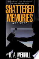 Shattered Memories  Addicted