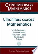 Ultrafilters Across Mathematics