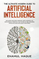 The Ultimate Modern Guide to Artificial Intelligence
