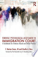 Forensic Psychological Assessment in Immigration Court