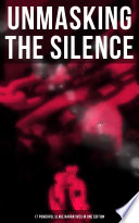 Unmasking The Silence 17 Powerful Slave Narratives In One Edition