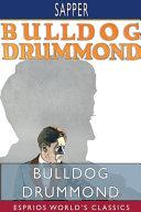 Read Online Bulldog Drummond (Esprios Classics) For Free