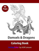 Damsels and Dragons: Adult Coloring Book 40 Pages