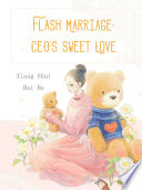 Flash Marriage  CEO s Sweet Love