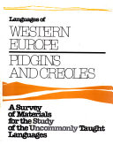A Survey of Materials for the Study of the Uncommonly Taught Languages  Pidgins and Creoles  European based