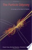The Particle Odyssey   A Journey to the Heart of the Matter Book