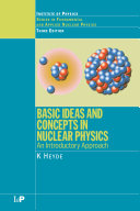 Basic Ideas and Concepts in Nuclear Physics Book