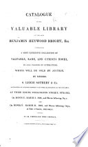 Catalogue of the Valuable Library of the late Benjamin Heywood Bright  Esq  containing a most extensive collection of valuable  rare  and curious books  in all classes of literature  which will be sold by auction  etc   Catalogue of the concluding part of the twenty fourth day s sale     containing the books on natural history  geology  mineralogy  mining   c