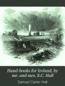 Hand books for Ireland  by mr  and mrs  S C  Hall